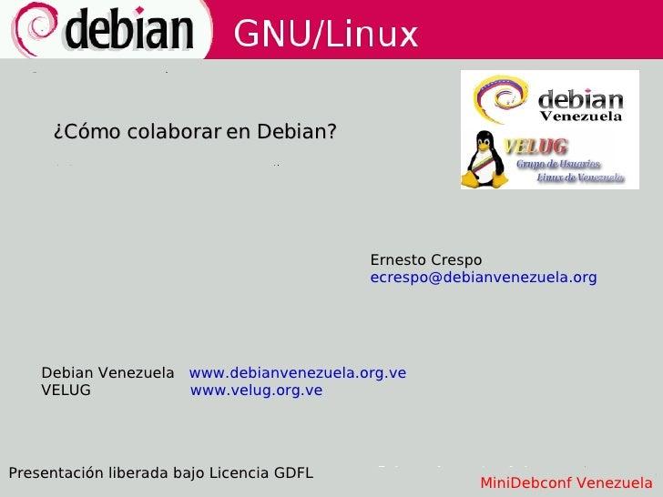 ¿Cómo colaborar en Debian?                                                Ernesto Crespo                                  ...