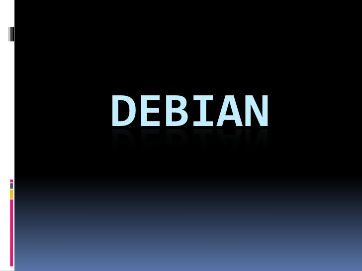DEBIAN<br />