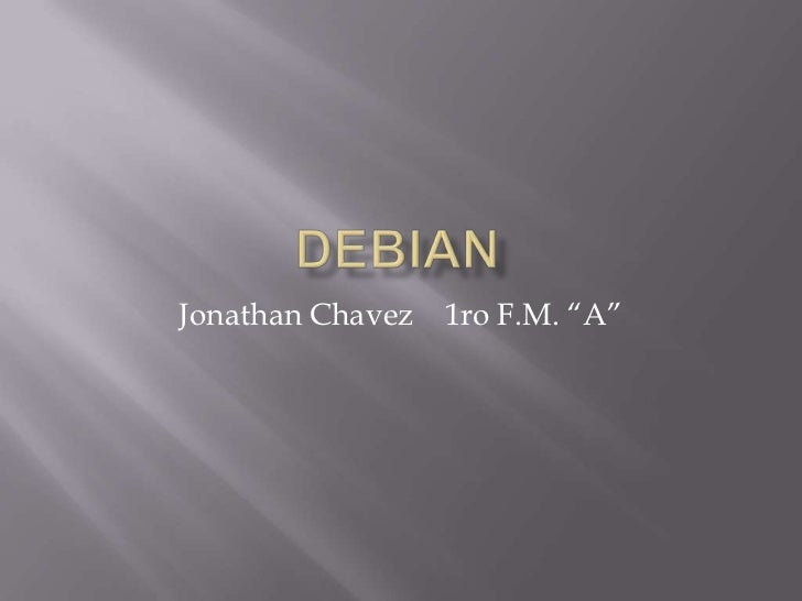"Debian<br />Jonathan Chavez    1ro F.M. ""A""<br />"