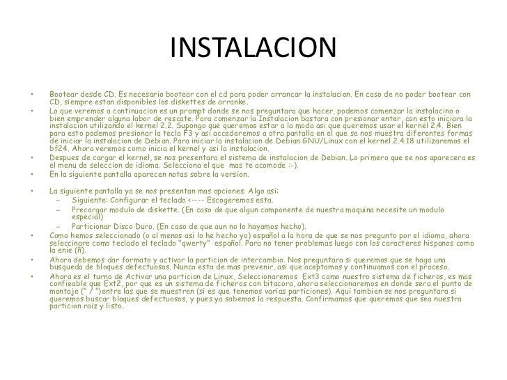 INSTALACION<br />Bootear desde CD. Es necesario bootear con el cd para poder arrancar la instalacion. En caso de no poder ...