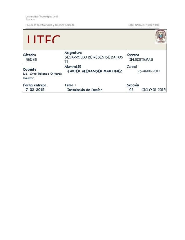 Universidad Tecnológica de El Salvador Facultada de Informática y Ciencias Aplicada ETS2-SABADO 16:30-19:30 Cátedra REDES ...