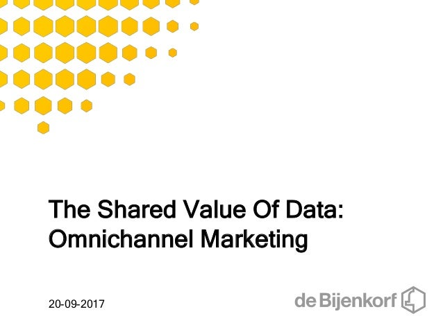 The Shared Value Of Data: Omnichannel Marketing 20-09-2017