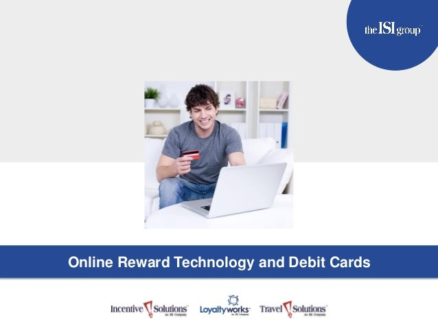 TITLE GOES HERE Subtitle Here Online Reward Technology and Debit Cards