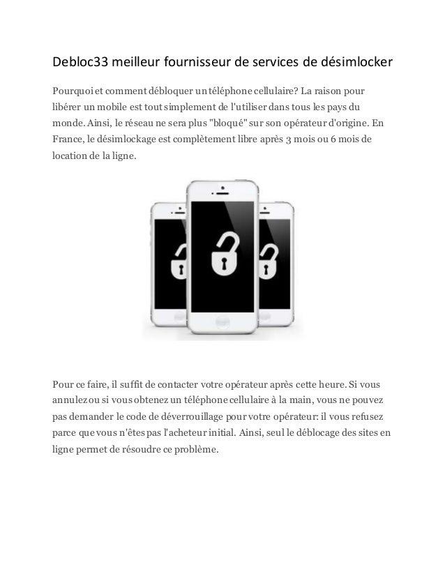Debloc33 meilleur fournisseur de services de désimlocker Pourquoiet comment débloquer un téléphone cellulaire? La raison p...