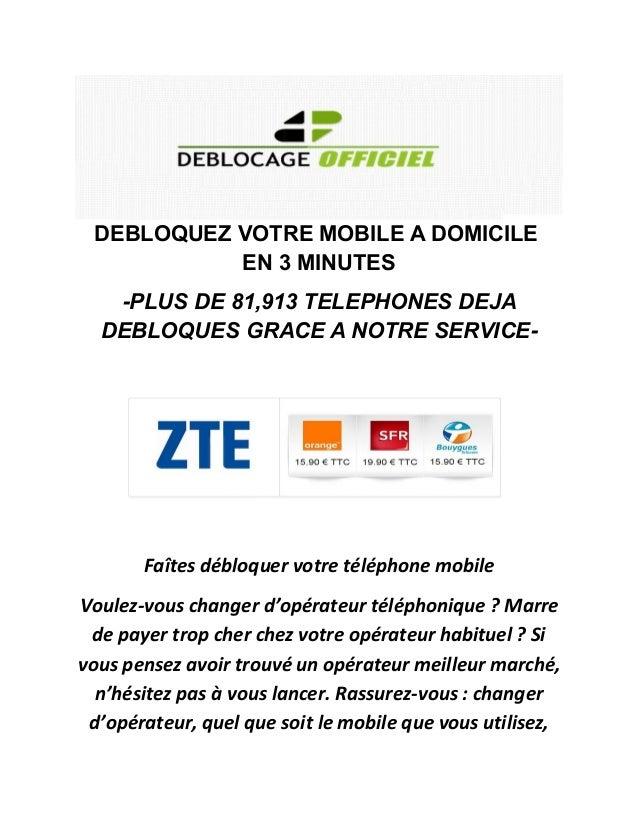 DEBLOQUEZ VOTRE MOBILE A DOMICILE EN 3 MINUTES  -PLUS DE 81,913 TELEPHONES DEJA DEBLOQUES GRACE A NOTRE SERVICE-  Faîtes d...
