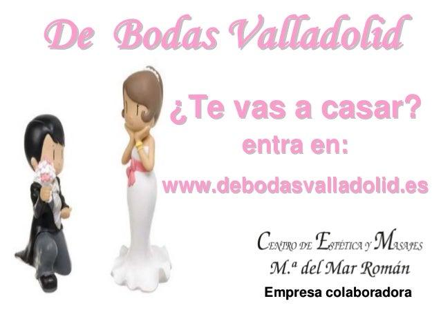 De Bodas Valladolid                 ¿Te vas a casar?               entra en:      www.debodasvalladolid.es               ...