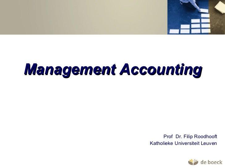 Management Accounting Prof  Dr. Filip Roodhooft Katholieke Universiteit Leuven