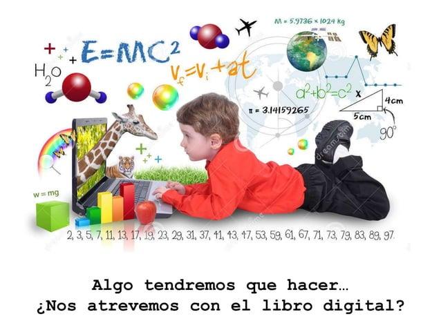Algo tendremos que hacer… ¿Nos atrevemos con el libro digital?