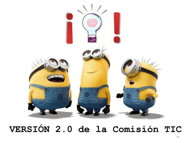 14 VERSIÓN 2.0 de la Comisión TIC