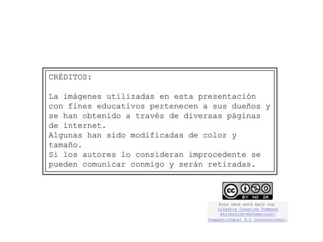 CRÉDITOS: La imágenes utilizadas en esta presentación con fines educativos pertenecen a sus propietarios y se han obtenido...