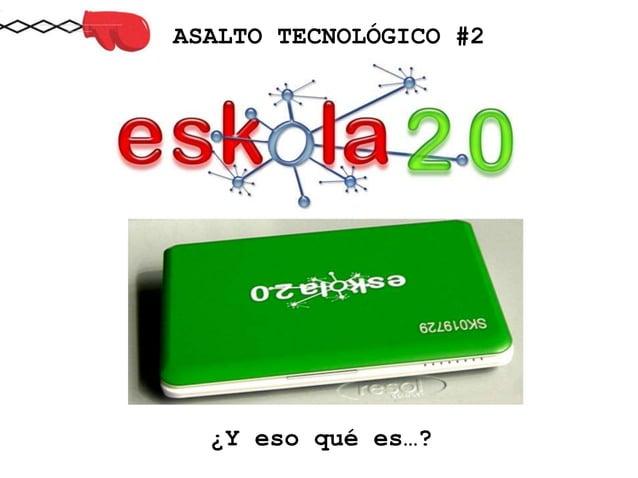 ASALTO TECNOLÓGICO #2 ¿Y eso qué es…?