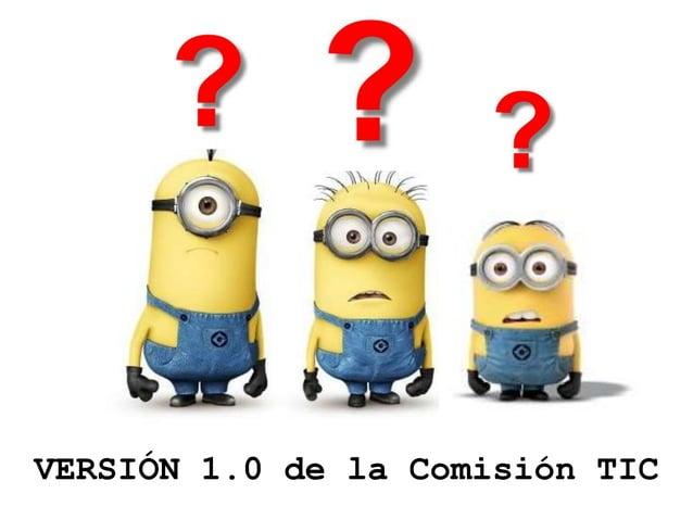VERSIÓN 1.0 de la Comisión TIC