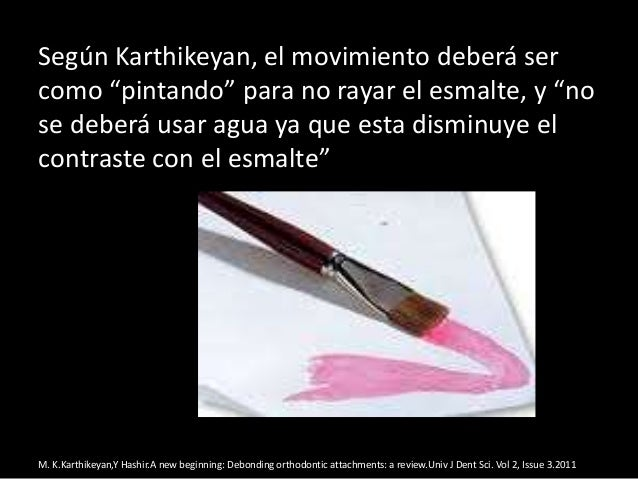 """Según Karthikeyan, el movimiento deberá sercomo """"pintando"""" para no rayar el esmalte, y """"nose deberá usar agua ya que esta ..."""