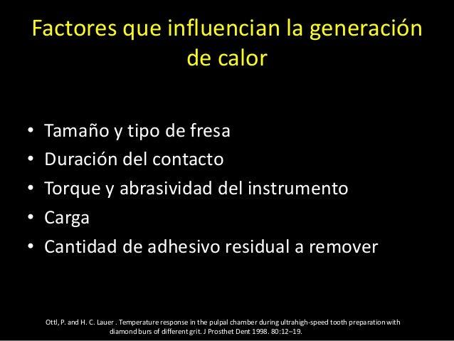 Factores que influencian la generaciónde calor• Tamaño y tipo de fresa• Duración del contacto• Torque y abrasividad del in...
