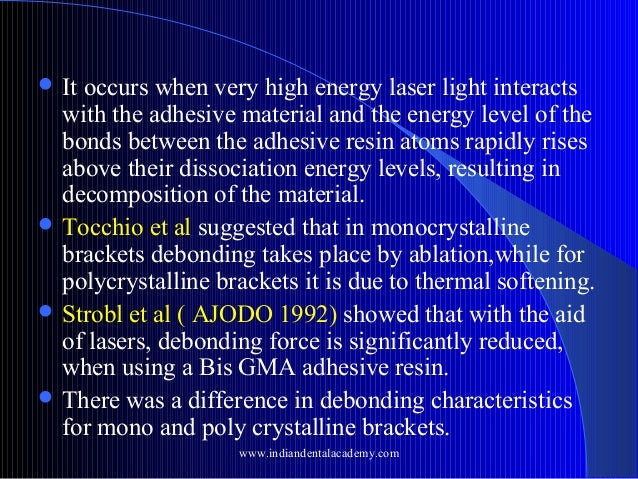  It  occurs when very high energy laser light interacts with the adhesive material and the energy level of the bonds betw...