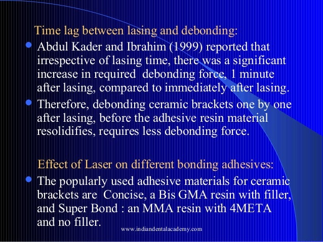 Time lag between lasing and debonding:  Abdul Kader and Ibrahim (1999) reported that irrespective of lasing time, there w...