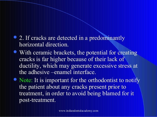  2.  If cracks are detected in a predominantly horizontal direction.  With ceramic brackets, the potential for creating ...