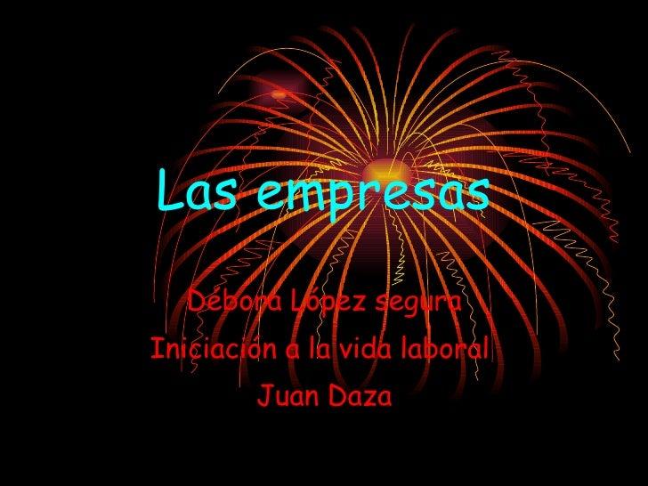 Las empresas Débora López segura Iniciación a la vida laboral  Juan Daza
