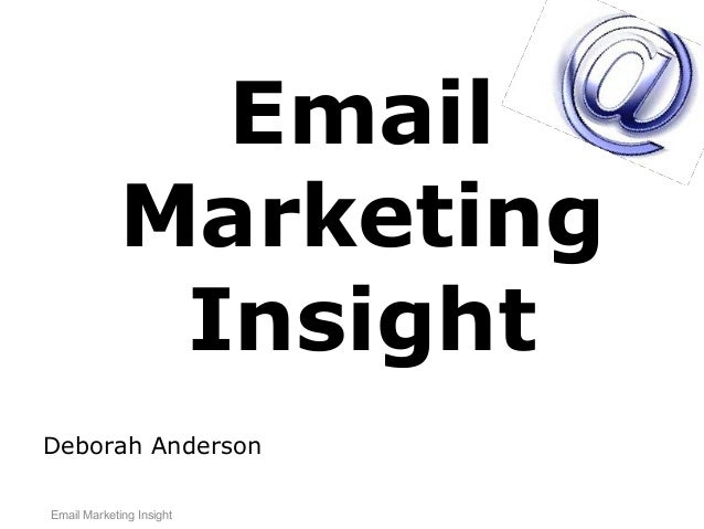 Deborah AndersonEmailMarketingInsightEmail Marketing Insight