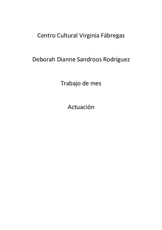 Centro Cultural Virginia FábregasDeborah Dianne Sandroos Rodríguez         Trabajo de mes            Actuación