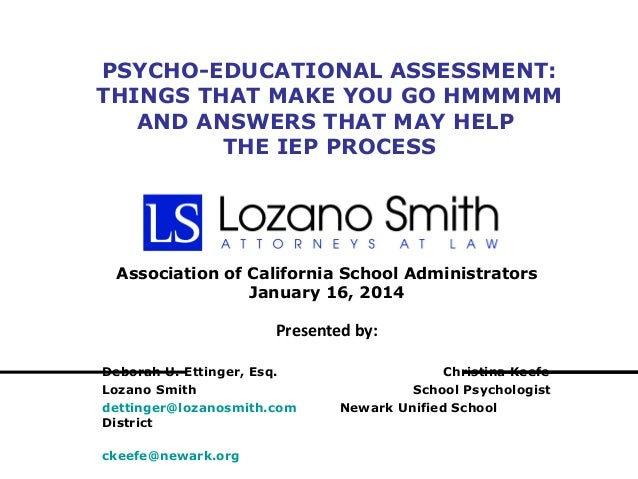 PSYCHO-EDUCATIONAL ASSESSMENT: THINGS THAT MAKE YOU GO HMMMMM AND ANSWERS THAT MAY HELP THE IEP PROCESS  Association of Ca...