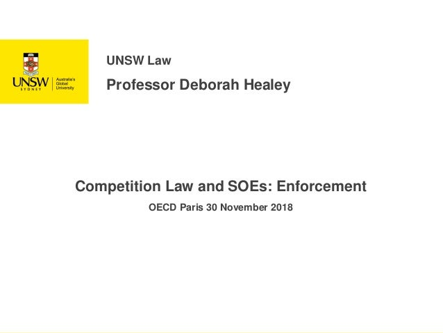 UNSW Law Professor Deborah Healey Competition Law and SOEs: Enforcement OECD Paris 30 November 2018