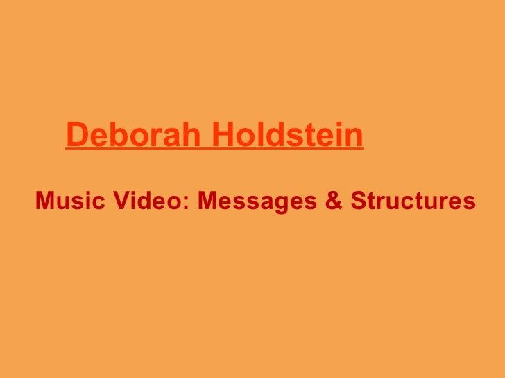 Deborah Holdstein Music Video: Messages & Structures