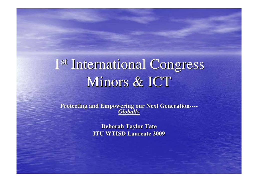 1 st   International Congress           Minors & ICT  Protecting and Empowering our Next Generation----                   ...