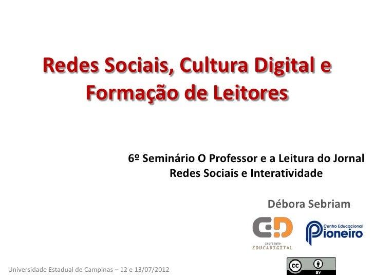 Redes Sociais, Cultura Digital e              Formação de Leitores                                     6º Seminário O Prof...