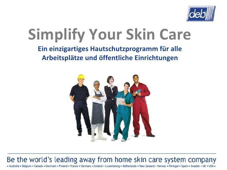 Simplify Your Skin Care Ein einzigartiges Hautschutzprogramm für alle  Arbeitsplätze und öffentliche Einrichtungen