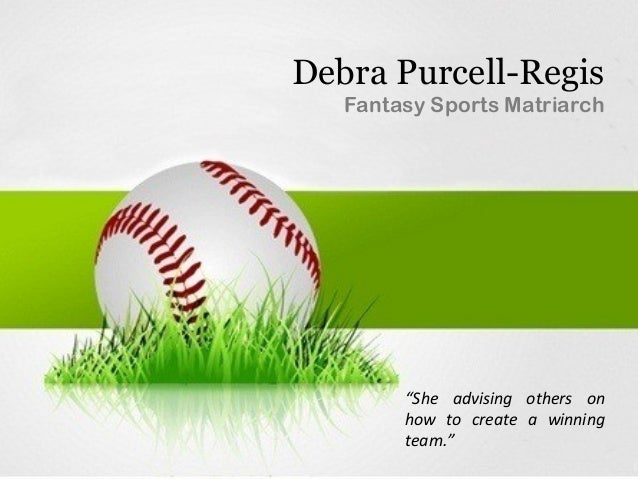 "Debra Purcell-Regis Fantasy Sports Matriarch ""She advising others on how to create a winning team."""