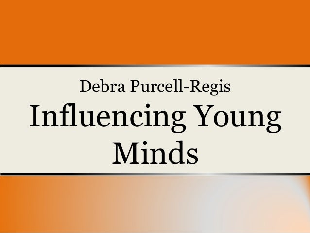 debra-purcell-regis-influencing-young-minds-1-638.jpg?cb=1437395007