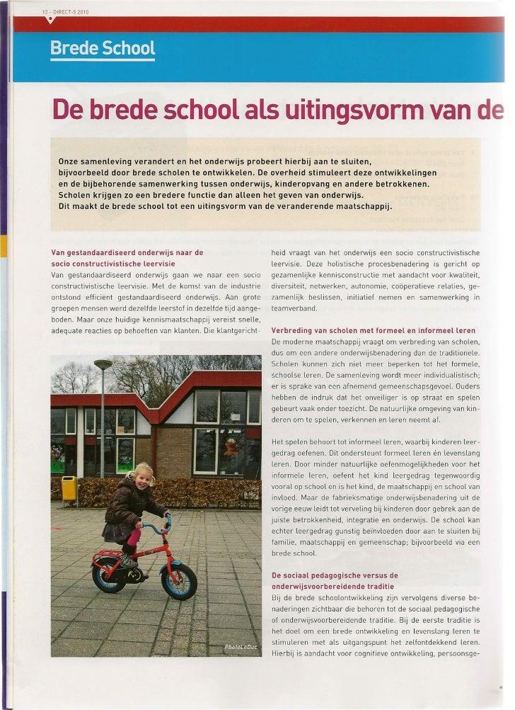 De brede school als uitingsvorm van d   Onze samenleving verandert en het onderwijs probeert hierbij aan te sluiten,   bij...