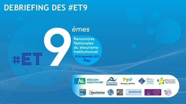 DEBRIEFING DES #ET9