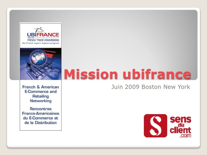 Mission ubifrance       Juin 2009 Boston New York