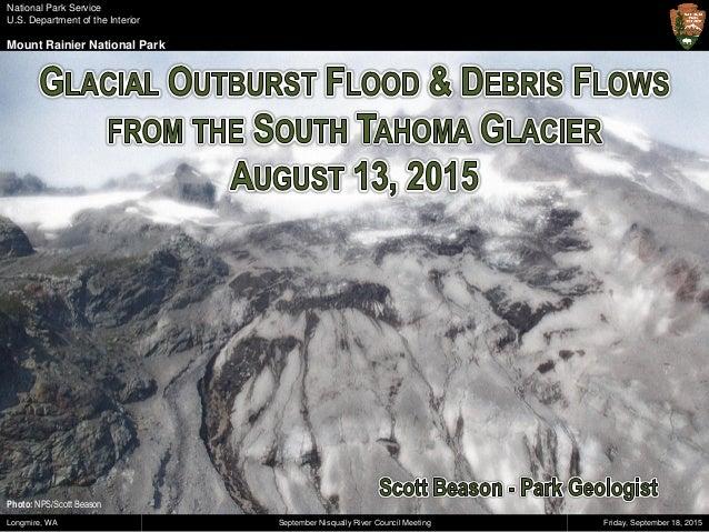 National Park Service U.S. Department of the Interior Mount Rainier National Park Friday, September 18, 2015Longmire, WA S...