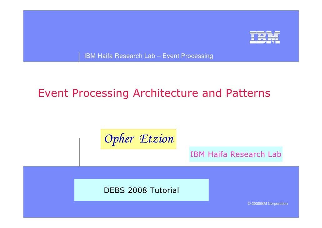 IBM Haifa Research Lab – Event Processing                                                                !                ...