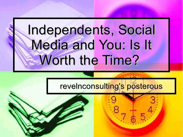 Independents, Social Media and You: Is It Worth the Time?  RevelnConsulting's posterous