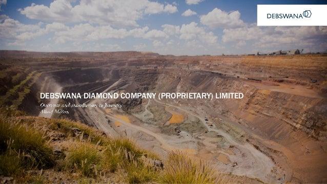 DEBSWANA DIAMOND COMPANY (PROPRIETARY) LIMITED