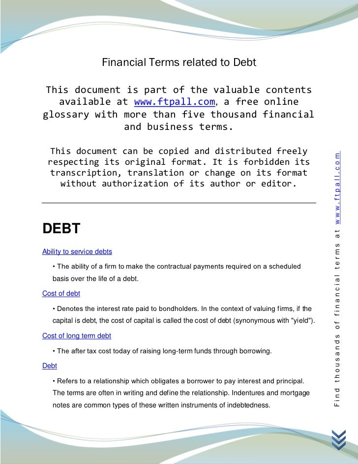 Financial Terms related to Debt This document is part of the valuable contents   available at www.ftpall.com, a free onlin...