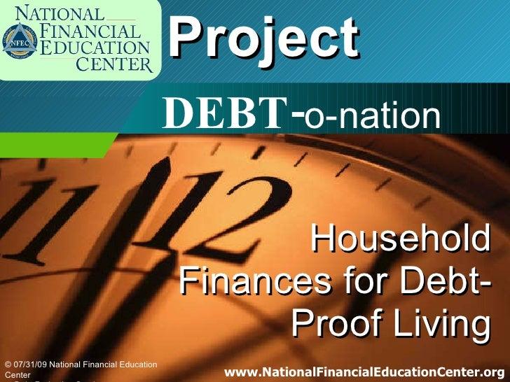 Project Household Finances for Debt-Proof Living DEBT- o-nation