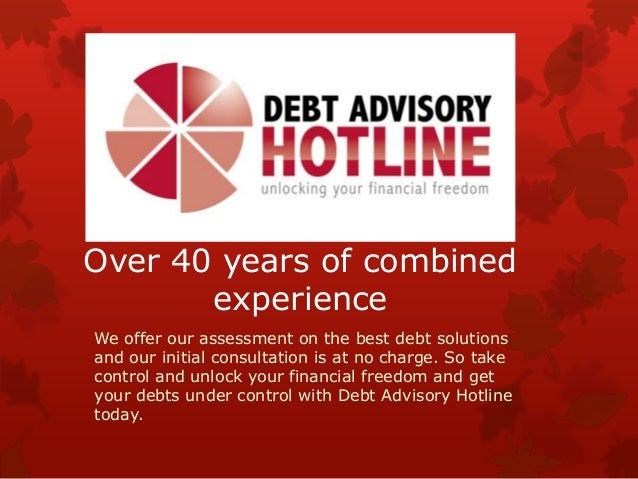 Over 40 years of combinedexperienceWe offer our assessment on the best debt solutionsand our initial consultation is at no...