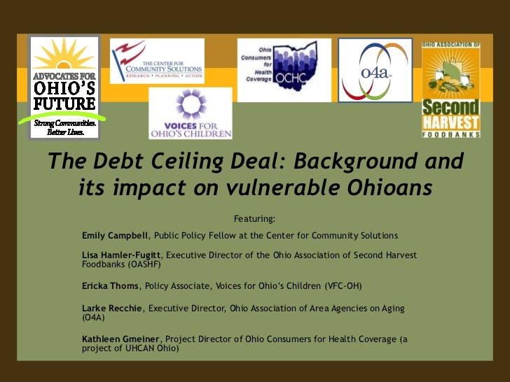 The Debt Ceiling Deal: Background and its impact on vulnerable Ohioans<br />Featuring:<br />Emily Campbell, Public Policy ...