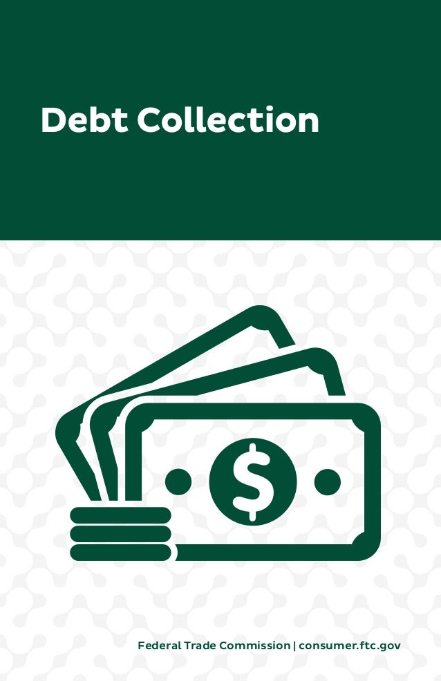 Debt Collection  Federal Trade Commission | consumer.ftc.gov