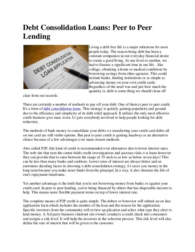 Debt Consolidation Loans: Peer to PeerLendingLiving a debt free life is a major milestone for mostpeople today. The reason...