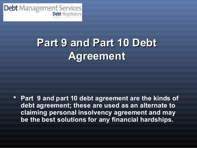 Part 9 Part 10 Debt Agreement