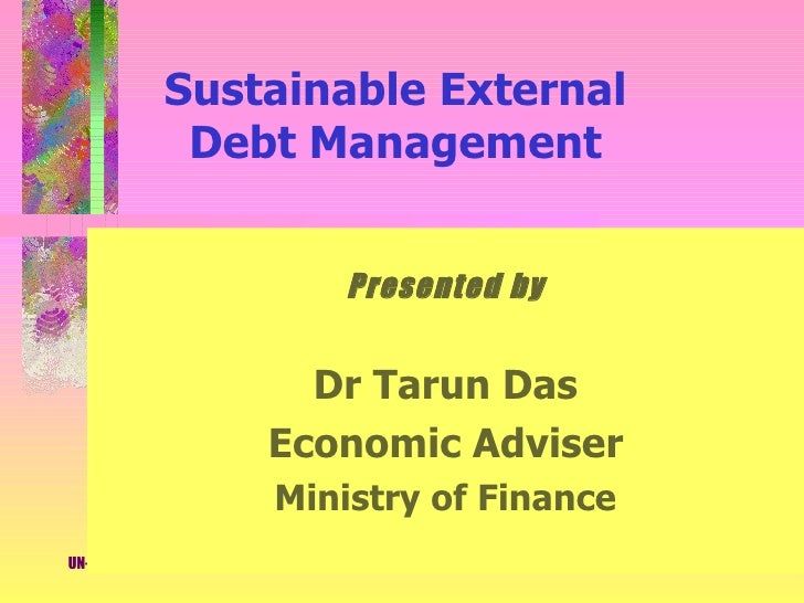 Sustainable External               Debt Management                                           Presented by                 ...