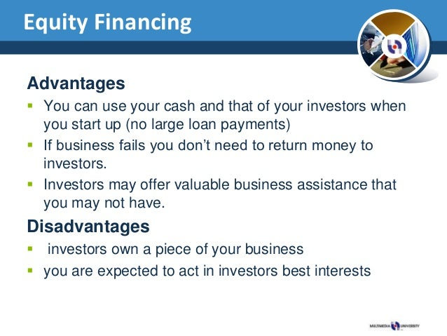 Advantages and Disadvantages of Equity Financing