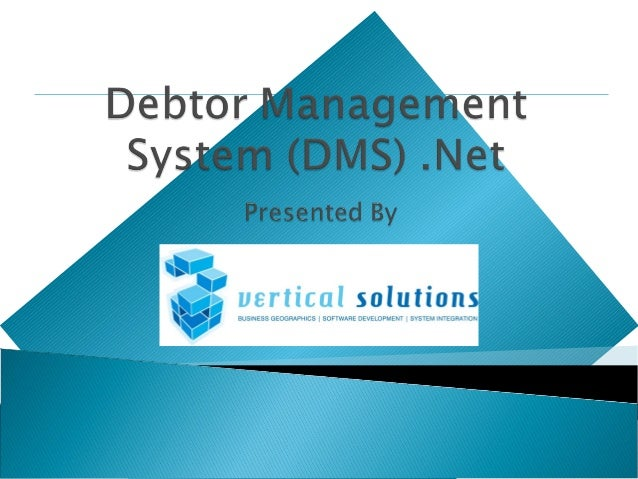debtors management Debtor management involves the systematic invoicing of debtors, receipting of payments, monitoring and following up outstanding amounts and, where necessary, identifying and writing off amounts deemed irrecoverable.