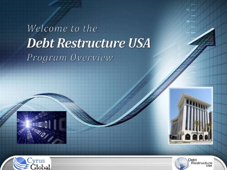 Welcometo the <br />Debt Restructure USA <br />Program Overview<br />